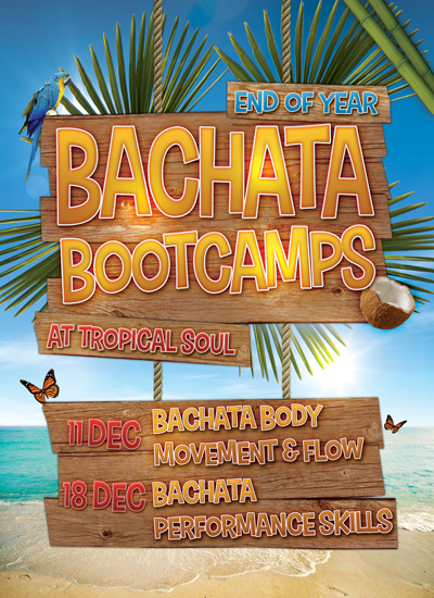 BACHATA BOOTCAMPS 11 Dec – BODY MOVEMENT & FLOW